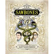 Sawbones by Mcelroy, Justin; Mcelroy, Sydnee; Smirl, Teylor, 9781681883816