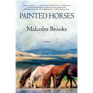 Painted Horses by Brooks, Malcolm, 9780802123817