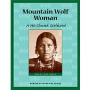 Mountain Wolf Woman : A Ho-Chunk Girlhood by Holliday, Diane Young, 9780870203817
