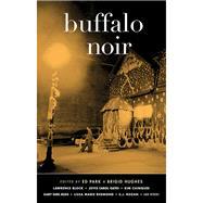 Buffalo Noir by Park, Ed; Hughes, Brigid, 9781617753817