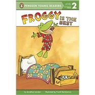Froggy Is the Best by London, Jonathan; Remkiewicz, Frank, 9780448483818