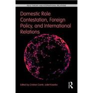 Domestic Role Contestation, Foreign Policy, and International Relations by Cantir; Cristian, 9781138653818