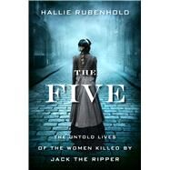 The Five by Rubenhold, Hallie, 9781328663818