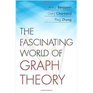The Fascinating World of Graph Theory by Benjamin, Arthur; Chartrand, Gary; Zhang, Ping, 9780691163819