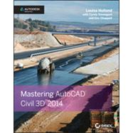 Mastering Autodesk Civil 3D 2014 Autodesk Official Press by Holland, Louisa; Davenport, Cyndy; Chappell, Eric, 9781118603819