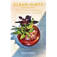 Clean and Dirty Drinking by Mlynarczyk, Gabriella; Cornett, Grant, 9781452163819
