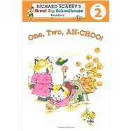 Richard Scarry's Readers (Level 2): One, Two, AH-CHOO! by Farber, Erica; Scarry, Huck, 9781454903819