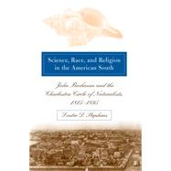 Science, Race, and Religion in the American South by Stephens, Lester D., 9781469613819