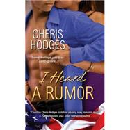 I Heard a Rumor by Hodges, Cheris, 9781617733819