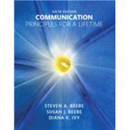 Communication Principles for a Lifetime by Beebe, Steven A.; Beebe, Susan J.; Ivy, Diana K., 9780133753820