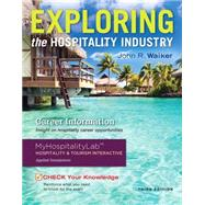 Exploring the Hospitality Industry and Plus MyHospitalityLab with Pearson eText -- Access Card Package by Pearson Education; Walker, John R., 9780134123820