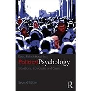 Political Psychology: Situations, Individuals, and Cases by Houghton; David Patrick, 9780415833820