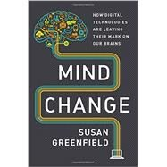 Mind Change by Greenfield, Susan, 9780812993820