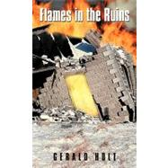 Flames in the Ruins by Holt, Gerald, 9781426933820