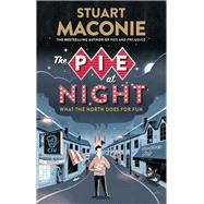 The Pie at Night: In Search of the North at Play by MacOnie, Stuart, 9780091933821