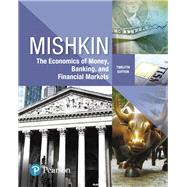Economics of Money, Banking and Financial Markets by Mishkin, Frederic S., 9780134733821