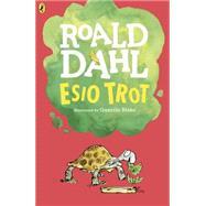 Esio Trot by Dahl, Roald; Blake, Quentin, 9780142413821