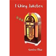 I Ching Jukebox by Blue, Geneve, 9780557013821