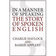 In a Manner of Speaking by Haylock, Charlie; Appleby, Barrie, 9781445663821