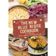 The New Blue Ridge Cookbook: Farm Fresh Food from Virginia�s Highlands to North Carolina�s Mountains by Wiegand, Elizabeth, 9781493013821