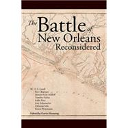 The Battle of New Orleans Reconsidered by Manning, Curtis, 9781503523821