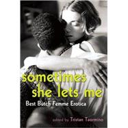 Sometimes She Lets Me Best Butch Femme Erotica by Taormino, Tristan, 9781573443821