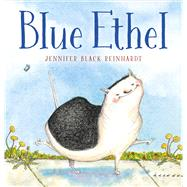 Blue Ethel by Reinhardt, Jennifer Black; Reinhardt, Jennifer Black, 9780374303822