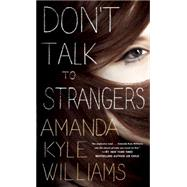 Don't Talk to Strangers by Williams, Amanda Kyle, 9780553593822