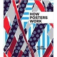 How Posters Work by Lupton, Ellen, 9780910503822