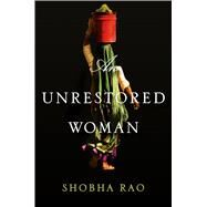 An Unrestored Woman by Rao, Shobha, 9781250073822
