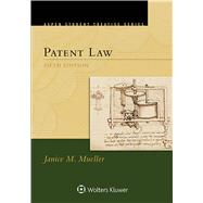 Patent Law by Janice M. Mueller, 9781454873822