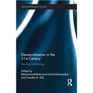 Democratisation in the 21st Century: Reviving Transitology by Ould Mohamedou; Mohammad-Mahmo, 9781138673823