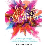Secrets of Modern Calligraphy by Burke, Kirsten, 9781681883823