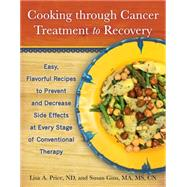 Cooking through Cancer Treatment to Recovery by Price, Lisa A.; Gins, Susan; Hopkins, Stewart; Werner, Nancy (CON), 9781936303823