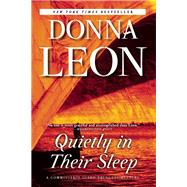 Quietly in Their Sleep A Commissario Guido Brunetti Mystery by Leon, Donna, 9780802123824