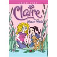 Claire and the Water Wish by Poon, Janice, 9781554533824
