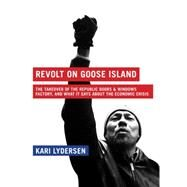Revolt on Goose Island by LYDERSEN, KARI, 9781933633824