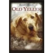 Old Yeller by Gipson, Fred, 9780064403825