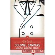 Colonel Sanders and the American Dream by Ozersky, Josh, 9780292723825