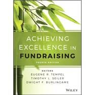 Achieving Excellence in Fundraising by Tempel, Eugene R.; Seiler, Timothy L.; Burlingame, Dwight F., 9781118853825