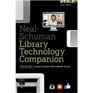 Neal-Schuman Library Technology Companion by Burke, John J., 9780838913826