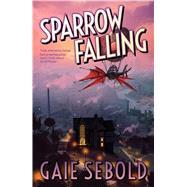 Sparrow Falling by Sebold, Gaie, 9781781083826