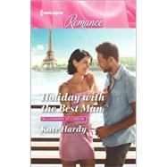 Holiday With the Best Man by Hardy, Kate, 9780373743827