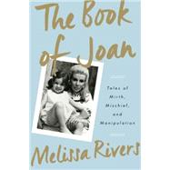 The Book of Joan by RIVERS, MELISSA, 9781101903827
