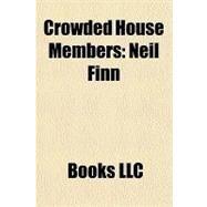 Crowded House Members : Neil Finn by , 9781156213827