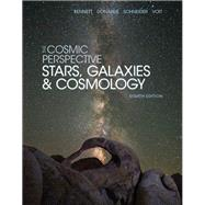 The Cosmic Perspective Stars and Galaxies by Bennett, Jeffrey O.; Donahue, Megan O.; Schneider, Nicholas; Voit, Mark, 9780134073828