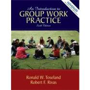 Introduction to Group Work Practice, An by Toseland, Ronald W.; Rivas, Robert F., 9780205593828