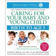 Caring for Your Baby and Young Child, 6th Edition by AMERICAN ACADEMY OF PEDIATRICS, 9780553393828