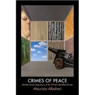 Crimes of Peace by Albahari, Maurizio, 9780812223828
