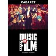 Cabaret : Music on Film Series by Tropiano, Stephen, 9780879103828